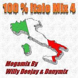 100 % Italo Mix 4 - Megamix By Willy Deejay & Danymix (2013)