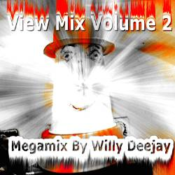 View Mix Volume 2 - Megamix By Willy Deejay (2015)